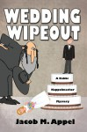 Wedding Wipeout - Jacob M. Appel