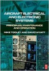 Aircraft Electrical and Electronic Systems: Principles, Maintenance and Operation - Mike H. Tooley, David Wyatt