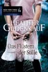 Das Flüstern der Stille (German Edition) - Heather Gudenkauf, Ivonne Senn