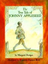 The True Tale of Johnny Appleseed - Margaret Hodges, Kimberly Bulcken Root