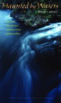 Haunted by Waters: A Journey through Race and Place in the American West - Robert T. Hayashi, Wayne Franklin