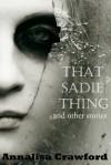 That Sadie Thing - Annalisa Crawford