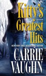 Kitty's Greatest Hits - Carrie Vaughn