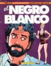 El Negro Blanco - Carlos Trillo, Ernesto García Seijas