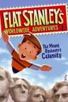 Flat Stanley's Worldwide Adventures #1: The Mount Rushmore Calamity - Jeff Brown, Macky Pamintuan