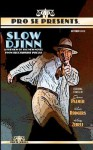 Pro Se Presents Slow Djinn Featuring Stories by - James Palmer, Kevin Rodgers, Kristy Zebell