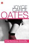 Una hermosa doncella - Joyce Carol Oates