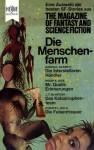 Die Menschenfarm - Wulf H. Bergner, Philip K. Dick, Gregory Benford, Larry Niven, H.L. Gold, Randall Garrett, J.T. McIntosh, G.C. Edmondson, Richard Winkler