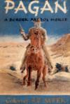 Pagan, A Border Patrol Horse - S.P. Meek