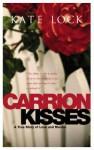 Carrion Kisses - Kate Lock