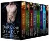 Dark and Deadly: Eight Bad Boys of Paranormal Romance - Jennifer Ashley, Alyssa Day, Felicity Heaton, Erin Kellison, Laurie London, Erin Quinn, Bonnie Vanak, Caris Roane