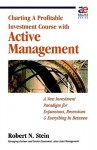 Charting a Profitable Investment Course with Active Management - Robert Stein