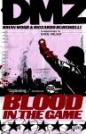 DMZ, Vol. 6: Blood in the Game - Brian Wood, Riccardo Burchielli