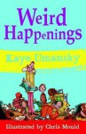 Weird Happenings - Kaye Umansky