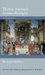 """Thomas Aquinas's """"Summa Theologiae"""": A Biography - Bernard McGinn"""