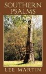 Southern Psalms - Lee Martin