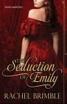 The Seduction of Emily - Rachel Brimble