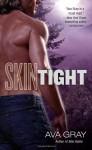 Skin Tight - Ava Gray