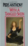 With a Tangled Skein - Piers Anthony