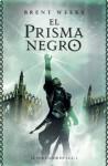 El prisma negro (El portador de luz 1) (Spanish Edition) - Brent Weeks