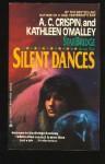 Silent Dances - A.C. Crispin, Kathleen O'Malley
