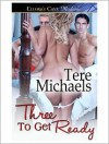 Three to Get Ready - Tere Michaels