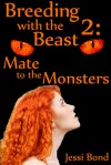 Breeding with the Beast 2: Mate to the Monsters - Jessi Bond