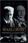 Warlords: Hindenburg and Ludendorff - John Lee