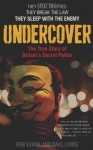 Undercover: The True Story of Britain's Secret Police - Paul Lewis, Rob Evans