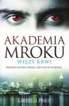 Więzy krwi (Akademia Mroku, #2) - Gabriella Poole, Kinga Kwaterska