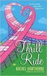 Thrill Ride - Rachel Hawthorne