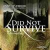 Did Not Survive - Ann Littlewood, Cassandra Campbell
