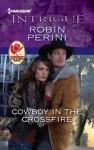 Cowboy in the Crossfire - Robin Perini
