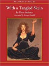With a Tangled Skein - Piers Anthony, George Guidall