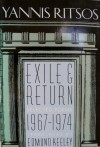 Exile and Return: Selected Poems, 1967-1974 - Yiannis Ritsos, Edmund Keeley