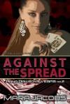 Against The Spread - Mara Jacobs
