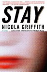 Stay Stay Stay - Nicola Griffith
