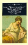 Mary & Maria & Matilda (3 in 1) - Mary Wollstonecraft, Mary Shelley, Janet Todd