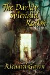 The Darkly Splendid Realm - Richard Gavin