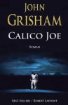 Calico Joe (Best-sellers) (French Edition) - John Grisham, Abel Gerschenfeld