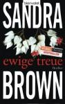 Ewige Treue: Thriller (German Edition) - Sandra Brown, Christoph Göhler
