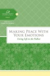 Making Peace with Your Emotions: Living Life to the Fullest (Women of Faith Study Guide Series) - Women of Faith