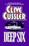 Deep Six - Michael Prichard, Clive Cussler