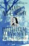 Intellectual Memoirs: New York, 1936-1938 - Mary McCarthy, Elizabeth Hardwick