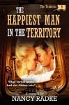 The Happiest Man In The Territory - Nancy Radke