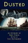 Dusted: An Anthology of Short Stories - Jessy Marie Roberts, Iain Pattison, Chris Bartholomew, Shells Walter, Paul D. Brazill