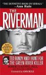 The Riverman: Ted Bundy and I Hunt for the Green River Killer - Robert D. Keppel