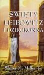 Święty Leibowitz i Dzikokonna - Walter M. Miller Jr., Adam Szymanowski