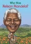 Who Was Nelson Mandela? - Meg Belviso, Pamela D. Pollack, Stephen Marchesi