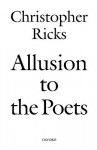 Allusion to the Poets - Christopher Ricks